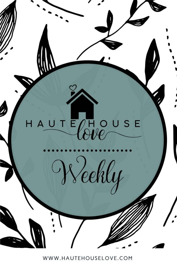 Haute House Love Weekly