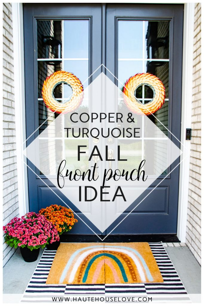 Copper and Turquoise Fall Front Porch with Door Wreaths, Fall Mums, DIY Rainbow Doormat