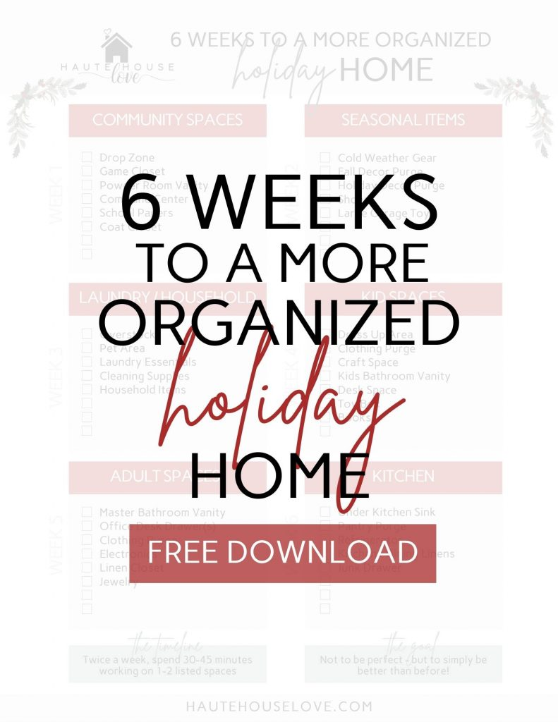 Free Printable - 6 weeks to a more organized holiday home.