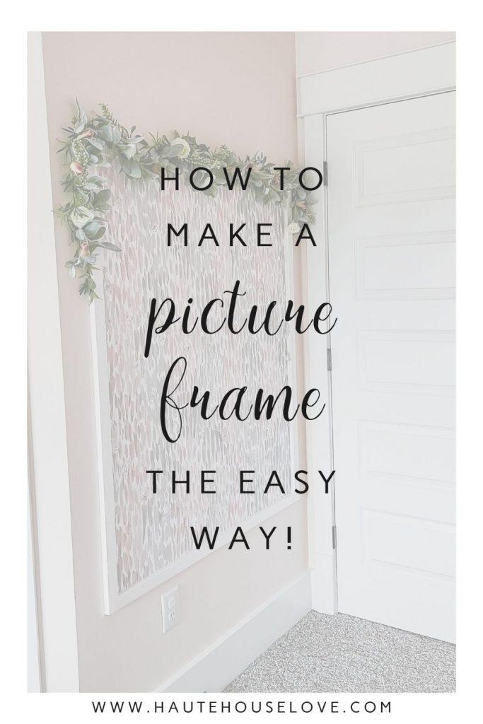 Easy DIY Wood Frame for Beginners   HauteHouseLove.com