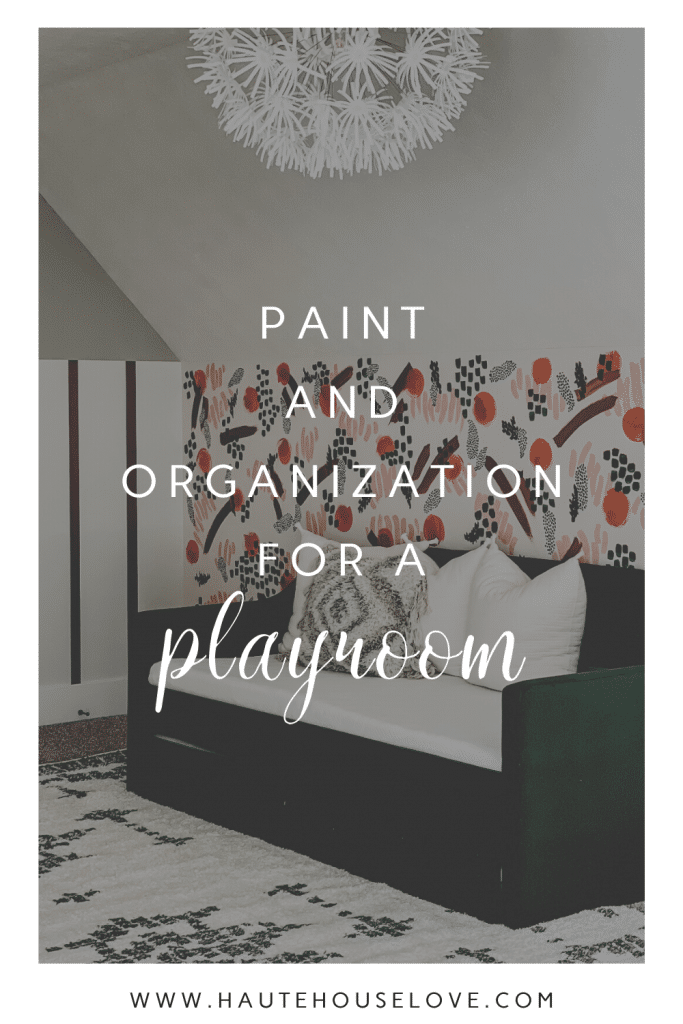 Paint and Organization for a Playroom on HauteHouseLove.com