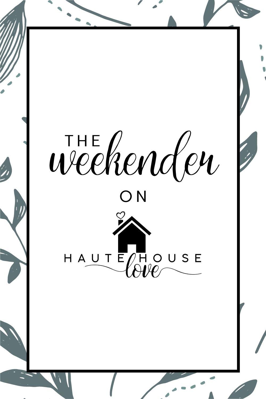 The Weekender on HauteHouseLove.com