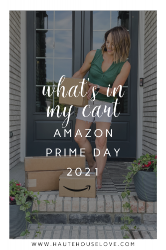 What's In My Cart? Amazon Prime Day 2021 on HauteHouseLove.com